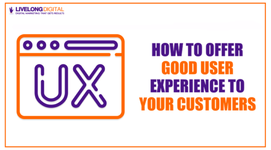 How to Offer Good User Experience to Your Customers