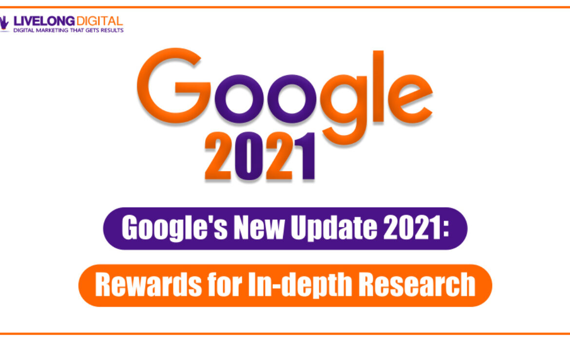 Google's New Update 2021: Rewards for In-depth Research in Content